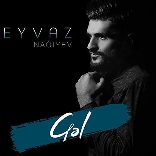 دانلود آهنگ ترکی گل از عیواض Eyvaz Nagiyev – Gel 2018