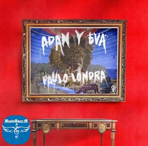 دانلود آهنگ Adan Y Eva از Paulo Londra پائولو لوندرا