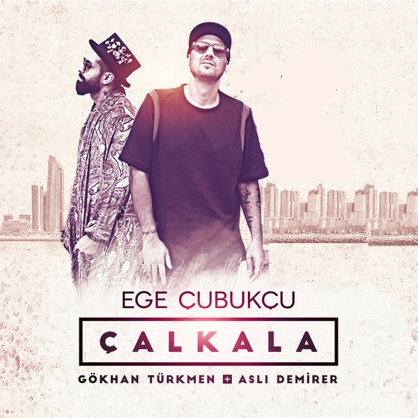 دانلود آهنگ ترکی calkala چالکالا از دمت آکلین Demet Akalin