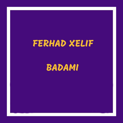 دانلود اهنگ Ferhad Xelif – Badamı