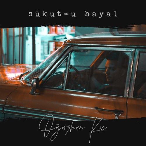 دانلود آهنگ ترکی Sükut-u Hayal از Oğuzhan Koç