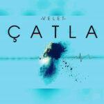 آهنگ ترکی چاتلا از ولت Velet – Catla