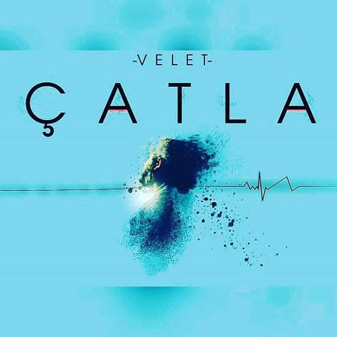 دانلود آهنگ ترکی چاتلا از ولت Velet – Catla