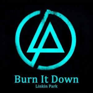 اهنگ Linkin Park Burn It Down