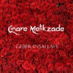 آهنگ چیناره ملک زاده گبر انشالاه Cinare Melikzade - Geber Insallah