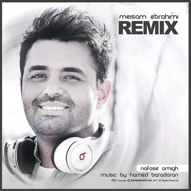 دانلود اهنگ Meysam Ebrahimi – Nafase Amigh Remix