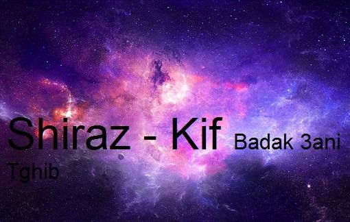 دانلود آهنگ عربی شیراز بنام کیف بدک عنی تغیب