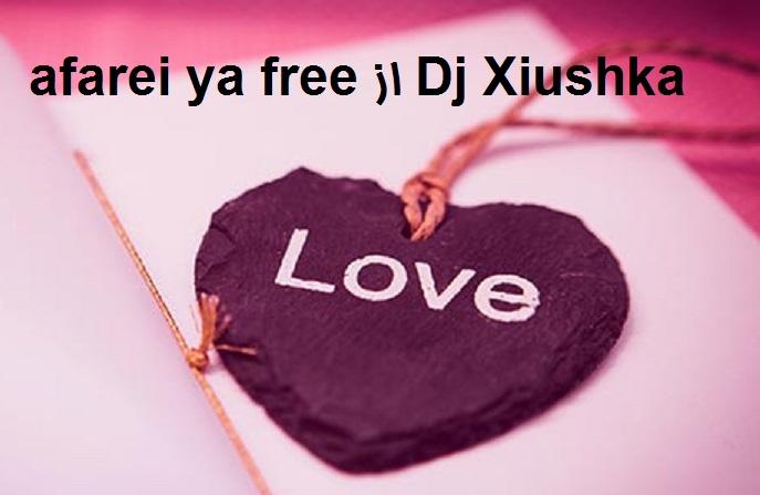 آهنگ afarei ya free از Dj Xiushka