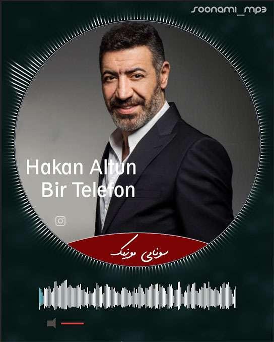 دانلود آهنگ تلفنون باشیندا چاره سیز بکلیوروم Hakan Altun – Bir Telefon