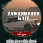 دانلود آهنگ Zawanbeats – Kaif بیت اینستاگرام