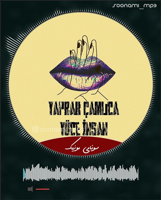 دانلود آهنگ ترکی Yüce İnsan از Yaprak Çamlıca