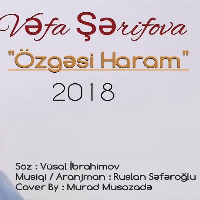 دانلود آهنگ Vefa Serifova بنام Ozgesi Haram اوزگسی حرام سونامی موزیک Mp3